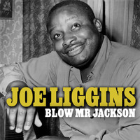 Joe Liggins - Blow Mr Jackson