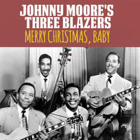Johnny Moore's Three Blazers - Merry Christmas, Baby