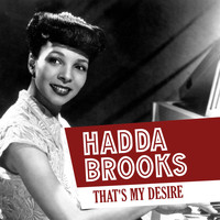 Hadda Brooks - That's My Desire