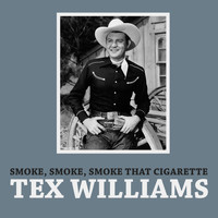 Tex Williams - Smoke, Smoke, Smoke That Cigarette
