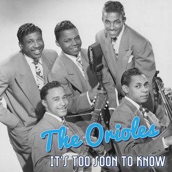 The Orioles - It's Too Soon to Know