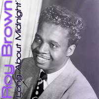 Roy Brown - Long About Midnight'
