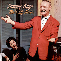 Sammy Kaye - That's My Desire