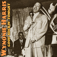 Wynonie Harris - Good Rockin' Tonight