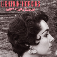 Lightnin' Hopkins - Short Haired Woman