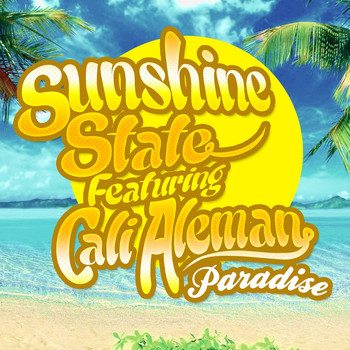 Sunshine State Featuring Cali Aleman - Paradise