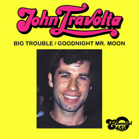 John Travolta - Big Trouble / Goodnight Mr. Moon (Digital 45)