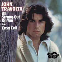 John Travolta - All Strung out on You / Easy Evil (Digital 45)
