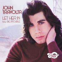 John Travolta - Let Her In / Big Trouble (Digital 45)