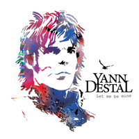 Yann Destal - Let Me Be Mine