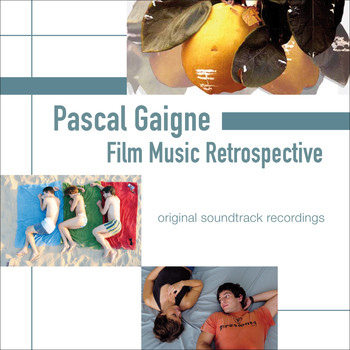 Pascal Gaigne - Pascal Gaigne: Film Music Retrospective (Original Soundtrack Recordings)