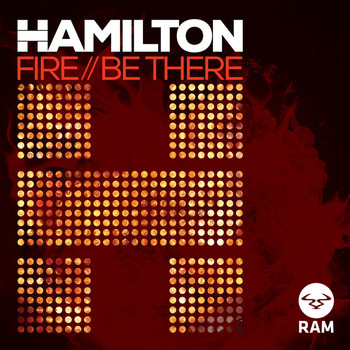 Hamilton - Fire / Be There