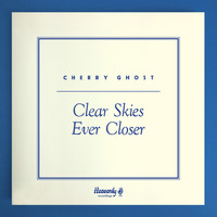 Cherry Ghost - Clear Skies Ever Closer