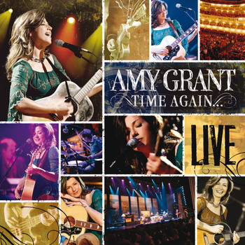 Amy Grant - Time Again (Live)