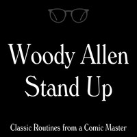 Woody Allen - Woody Allen Stand Up: Classic Routines from a Comic Master