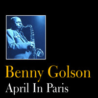 Benny Golson - April in Paris