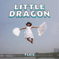 Little Dragon - Paris