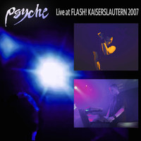 Psyche - Live at Flash! Kaiserslautern 2007