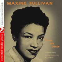 Maxine Sullivan - Sweet and Gentle (Digitally Remastered)