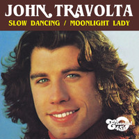 John Travolta - Slow Dancing / Moonlight Lady (Digital 45)