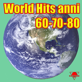 Various Artists - World Hits Anni 60 - 70 - 80