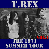 T.Rex - T.Rex: The 1971 Summer Tour, Vol. 1