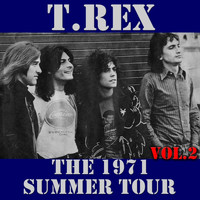 T.Rex - T.Rex: The 1971 Summer Tour, Vol. 2