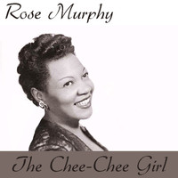 Rose Murphy - The Chee-Chee Girl