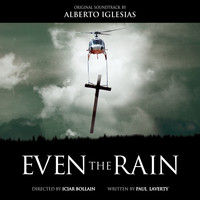 Alberto Iglesias - Even the Rain (Original Motion Picture Soundtrack)