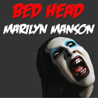 Marilyn Manson - Bed Head