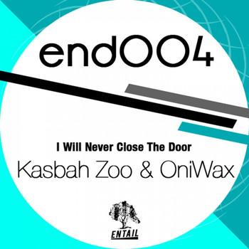 Kasbah Zoo & OniWax - I Will Never Close The Door