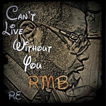 RMB - Can't Live Without You