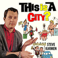 Steve Karmen - This Is a City?