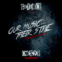 Cally & Juice - Our Music...Their Style (The Remix Album)