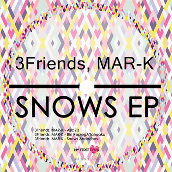 3friends, MAR-K - Snows