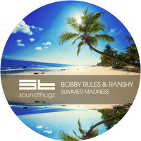 Bobby Rules & Ranshy - Summer Madness