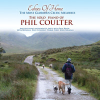 Phil Coulter - Echoes Of Home; The Most Glorious Celtic Melodies