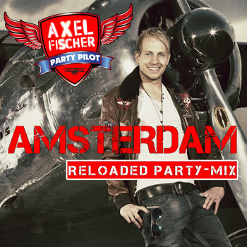 Axel Fischer - Amsterdam (Reloaded Party-Mix)