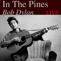Bob Dylan - In The Pines