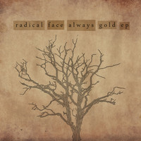 Radical Face - Always Gold - EP