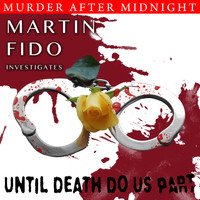 Martin Fido - Murder After Midnight: Until Death Do Us Part