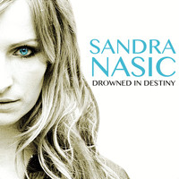 Sandra Nasic - Drowned In Destiny
