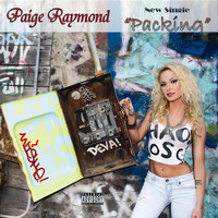 Paige Raymond - Packing (707 Anthem) (Explicit)