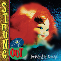 Strung Out - Twisted by Design (Reissue)