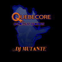 DJ Mutante - Strictly Quebec (Explicit)
