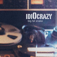 Big Fat Snake - IdiOcrazy