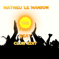 Mathieu Le Manson - The First Beat (Club Edit)