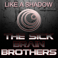 The Sick Brain Brothers - Like a Shadow