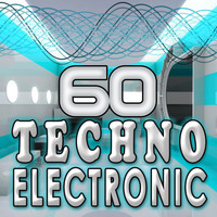 Jason Knight - 60 Techno Electronic (Electro, Trance, Dubstep, Breaks, Techno, Acid House, Goa, Psytrance, Hard Dance, Electronic Dance Music)