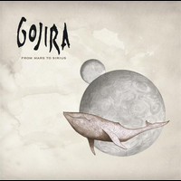 Gojira - From Mars to Sirus